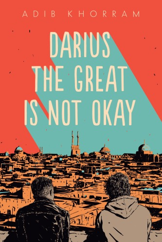 Cover of Darius the Great is Not Okay: two boys, one with short hair and one with longer curls, sit side by side with their backs to the viewer, overlooking the city of Yazd, Iran. A mosque with twin minarets looms in the distance, cast in a shaft of turquoise (the shaped of the letters of the title) that contrasts with the pale orange color of the buildings and the red sky. The title is rendered in bold white letters.